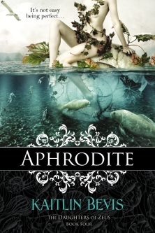 Aphrodite original cover, book four of the Daughters of Zeus series by Kaitlin Bevis. A new adult, greek mythology retelling