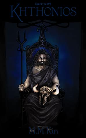 book cover for M.M Kin's Khthonios. Features Hades, holding a horned helmet as he sits on a dark throne against a blue background.